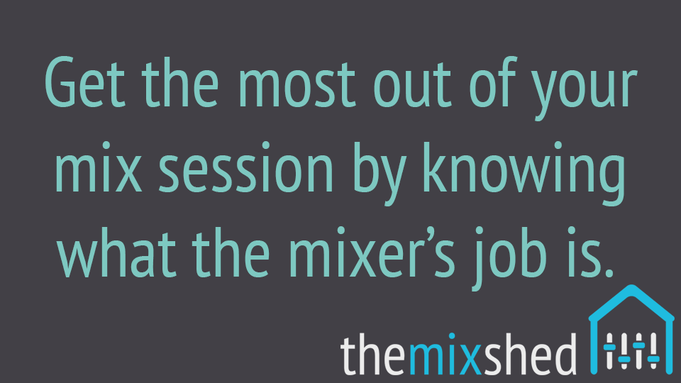 Your Mix Session – Getting the Most