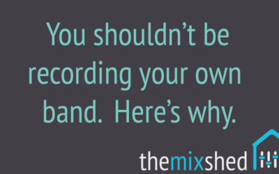 You Shouldn't Record Your Own Band
